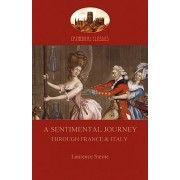A Sentimental Journey Through France and Italy (Aziloth Books) by Laurence Sterne