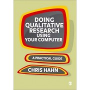 Doing Qualitative Research Using Your Computer by Chris Hahn