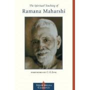 The Spiritual Teachings of Ramana Maharshi by Maharshi Ramana