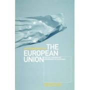 An Anthropology of the European Union: Building, Imagining and Experiencing the New Europe