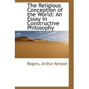 The Religious Conception of the World by Rogers Arthur Kenyon