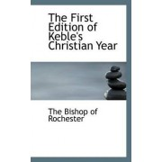 The First Edition of Keble's Christian Year by The Bishop of Rochester