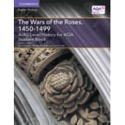 A/As Level History for Aqa the Wars of the Roses, 1450 1499 Student Book