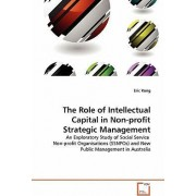 The Role of Intellectual Capital in Non-Profit Strategic Management by Eric Kong