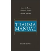 Trauma Manual by Ernest E. Moore