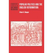 Popular Politics and the English Reformation by Ethan H. Shagan