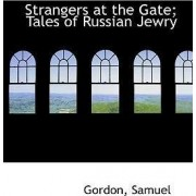 Strangers at the Gate; Tales of Russian Jewry by MR Gordon Samuel