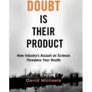 Doubt is Their Product by David Michaels