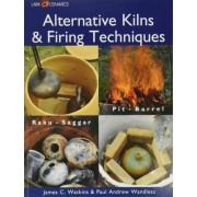 Alternative Kilns & Firing Techniques by James C. Watkins