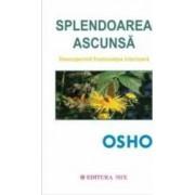 Splendoarea ascunsa - Osho