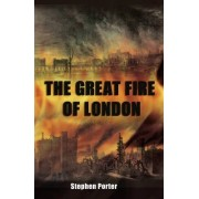 The Great Fire of London by Stephen Porter