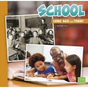 School Long Ago and Today by Sally Lee