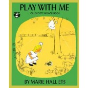 Play with ME by Marie Hall Ets