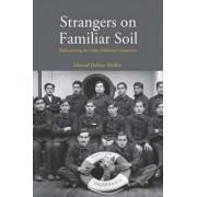 Strangers on Familiar Soil by Edward Dallam Melillo