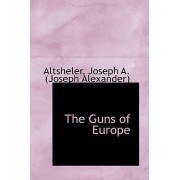 The Guns of Europe by Altsheler Joseph a (Joseph Alexander)