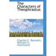 The Characters of Theophrastus by Charles E Bennett