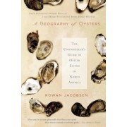 A Geography of Oysters: The Connoisseur's Guide to Oyster Eating in North America, Paperback