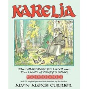 Karelia, the Songsingers' Land and the Land of Mary's Song: An Introduction To, and Meditation On, Karelian Orthodox Culture
