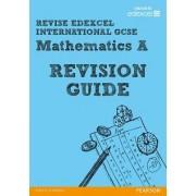 Revise Edexcel: Edexcel International GCSE Mathematics a Revision Guide by Harry Smith