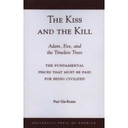 The Kiss and the Kill by Paul Gia-Russo