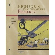 High Court Case Summaries on Property, Keyed to Cribbet by Academic West