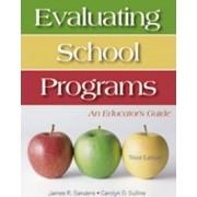 Evaluating School Programs by James R. Sanders