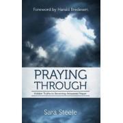 Praying Through by Sara Steele