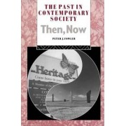 The Past in Contemporary Society: Then, Now by Peter J. Fowler