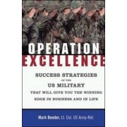 Operation Excellence - Success Strategies of the US Military for Winning in Business and in Life by Mark Bender