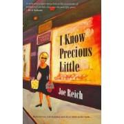 I Know Precious Little by Colonel Joe Reich