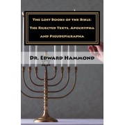The Lost Books of the Bible by Dr Edward Hammond