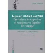 Legea nr.78 din 8 mai 2000 Prevenirea descoperirea si sanctionarea faptelor de coruptie - Dorin Ciuncan