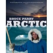 Arctic with Bruce Parry by Bruce Parry
