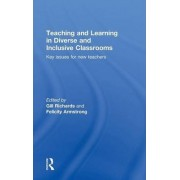 Teaching and Learning in Diverse and Inclusive Classrooms by Gill Richards