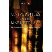 Universities in the Marketplace by Derek Bok