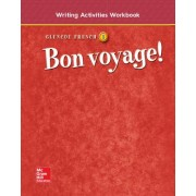 Bon Voyage! Level 1: Writing Activities Workbook by McGraw-Hill