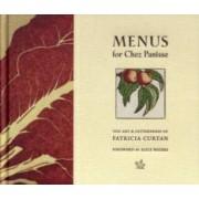 Menus for Chez Panisse by Patricia Curtan