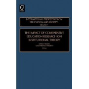 The Impact of Comparative Education Research on Institutional Theory by David P. Baker