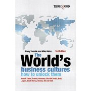The Worlds Business Cultures and How to Unlock Them by Barry Tomalin