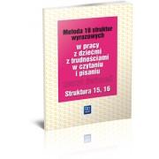 Metoda osiemnastu struktur wyrazowych w pracy z dziećmi z trudnościami w czytaniu i pisaniu Zeszyt ćwiczeń. Struktura 15, 16. Szkoła podstawowa. Klasy 1-3