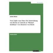 Vom Opfer Zum Tater. Die Entwicklung Von Recht Zu Unrecht in Michael Kohlhaas Von Heinrich Von Kleist