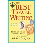The Best Travel Writing 2010 by James O'Reilly