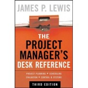 The Project Manager's Desk Reference by James P. Lewis
