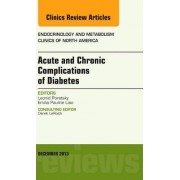 Acute and Chronic Complications of Diabetes, An Issue of Endocrinology and Metabolism Clinics by Leonid Poretsky