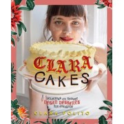 Clara Cakes: Delicious and Simple Vegan Desserts for Everyone!