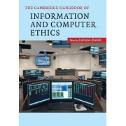 The Cambridge Handbook of Information and Computer Ethics by Luciano Floridi