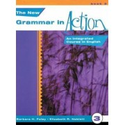 New Grammar in Action 3 by Barbara H. Foley