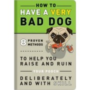 Knock Knock How to Have a Very Bad Dog by Knock Knock