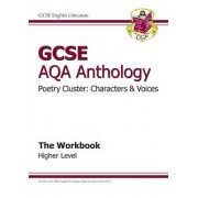 GCSE AQA Anthology Poetry Workbook (Characters & Voices) Higher (A*-G Course) by CGP Books