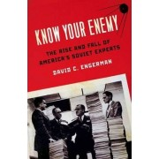 Know Your Enemy by David C. Engerman